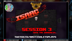 The Binding of Isaac Session 3 - Available on YouTube and Twitch.tv