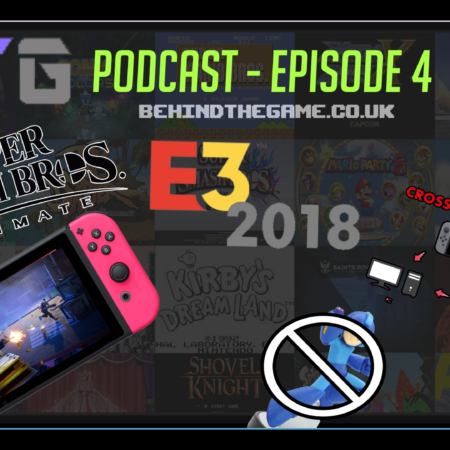E3 2018 is a wrap and of course in our podcast we get to talk about it all, including Smash!